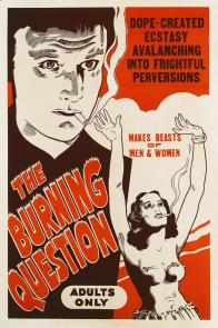 A poster for Louis J. Gasnier's 1938 drama 'Reefer Madness' (aka 'The Burning Question'). (Photo by Movie Poster Image Art/Getty Images)
